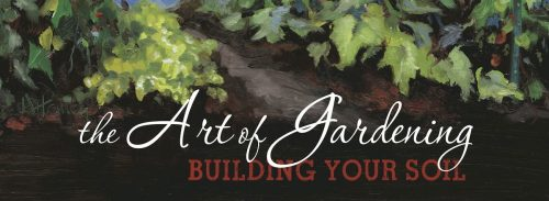 The Art of Gardening, Building your Soil