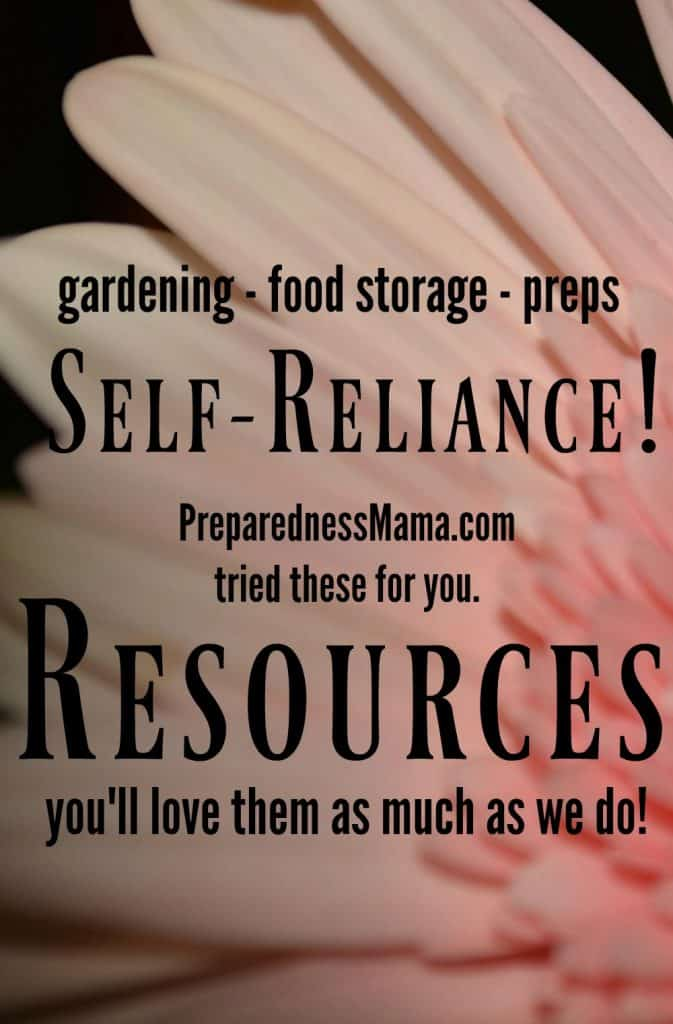 Self-reliance resources hand picked by PreparednessMama - You'll love them as much as we do!