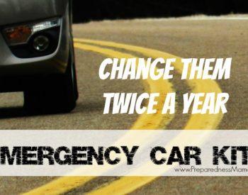 Make emergency car kits for every vehicle and change them twice a year | PreparednessMama