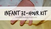 You may need a separate 72-hour kit for your newborn. Find out what you need in an infant 72-hour kit | PreparednessMama