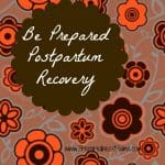 Preparing for Baby: What Do You Need For Postpartum Recovery?