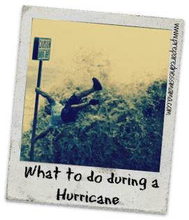 Hurricane a Comin': What To Do During a Hurricane