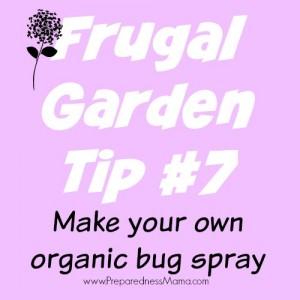 Frugal Garden Tip 7: Mak your own organic bug spray | PreparednessMama