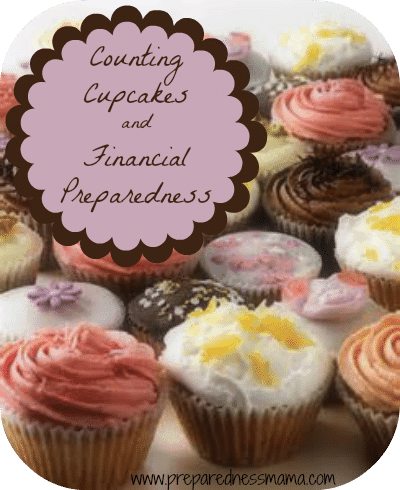 Counting Cupcakes & Financial Preparedness