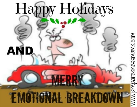 Happy Holidays and Merry Emotional Breakdown