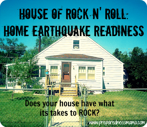 House of Rock n' Roll: Home Earthquake Readiness