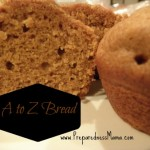 A to Z Sweet Bread Recipe | PreparednessMama
