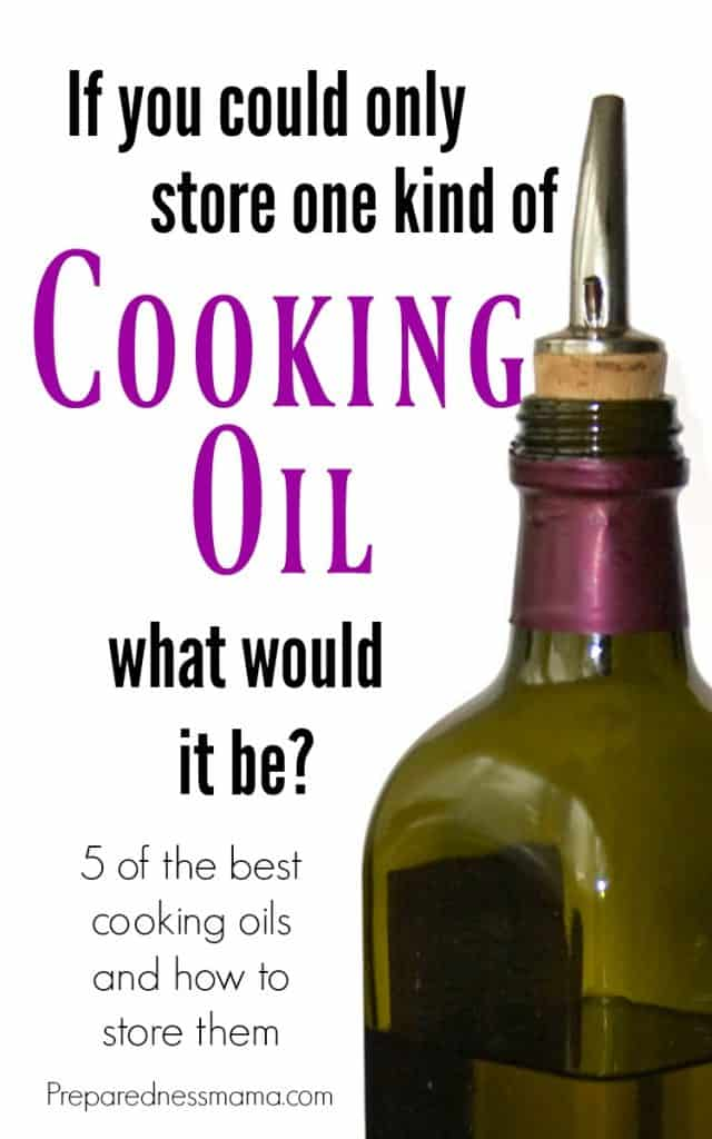 If youcould only store one kind of cooking oil in food storage what would it be? | PReparednessMama