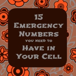 15+ Emergency Numbers You Need to Have in Your Cell