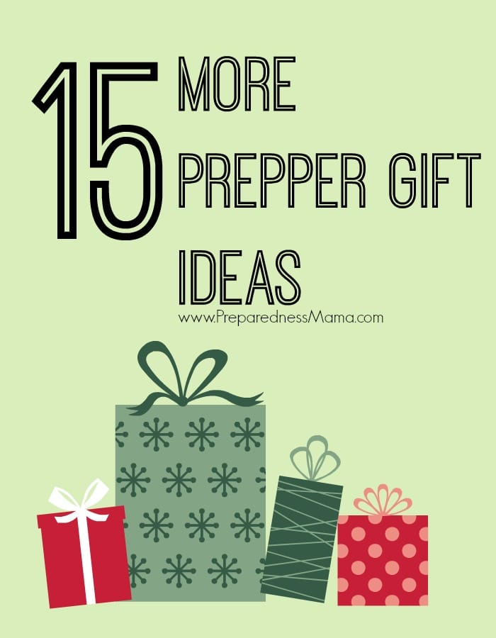 15 More Prepper Gift Ideas to make or purchase| PreparedessMama