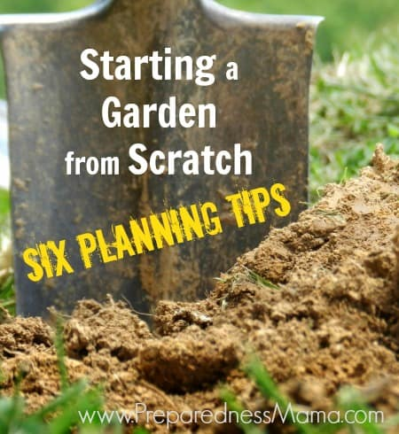 six planning tips for starting a garden from scratch preparednessmama. Black Bedroom Furniture Sets. Home Design Ideas