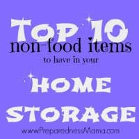 Top 10 non-food items to have in home storage | PreparednessMama