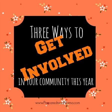 3 ways to get involved in your community this year | PreparednessMama