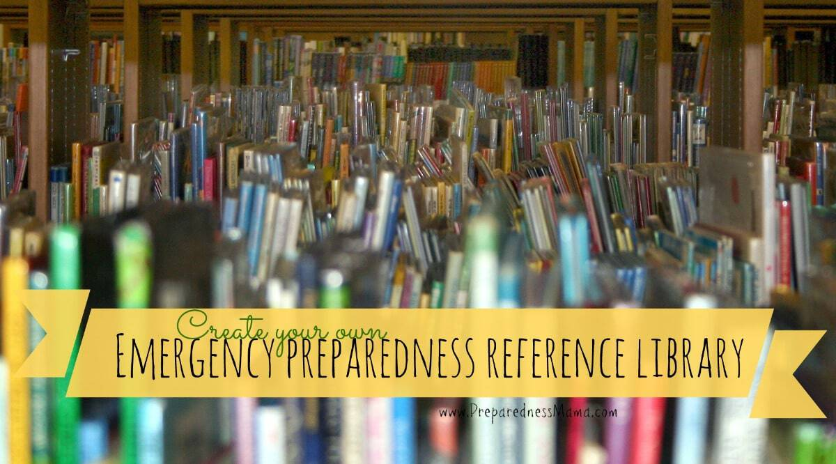 Create your own emergency preparedness reference library | PreparednessMama