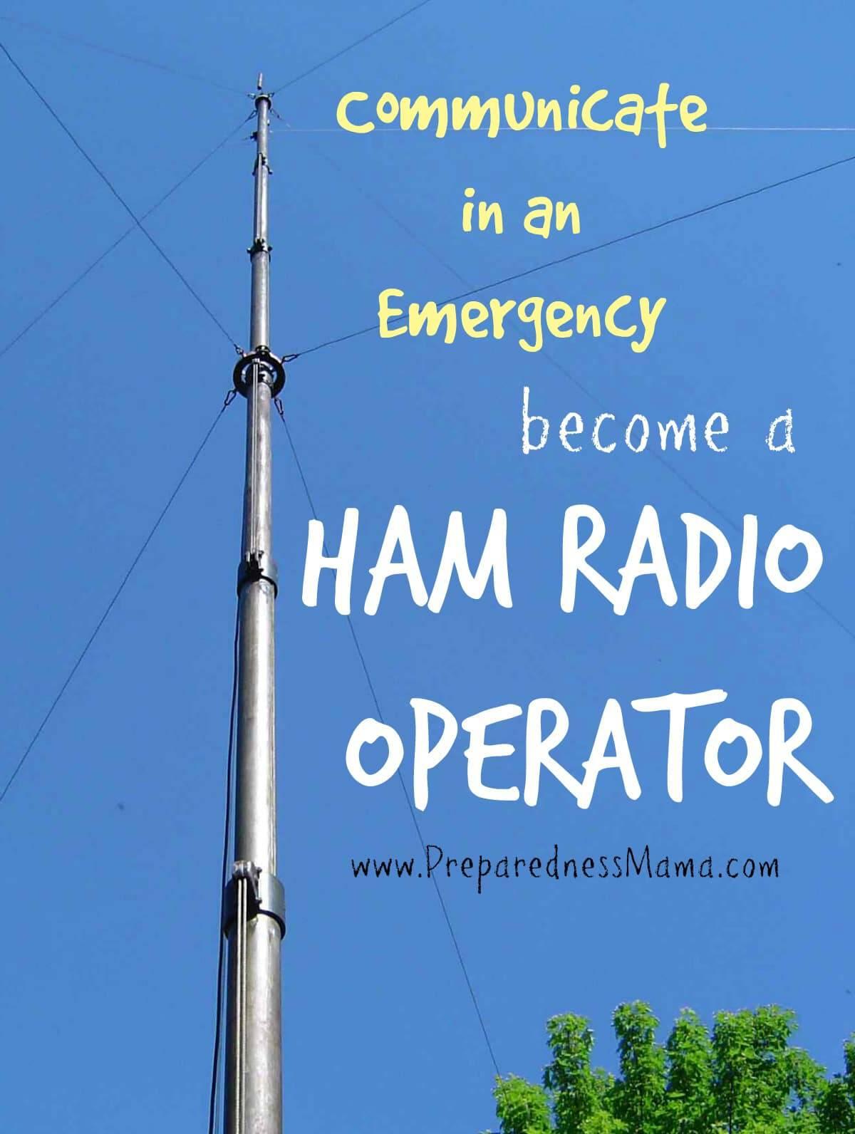 Communicate in an emergency, become a ham radio operator | PreparednessMama