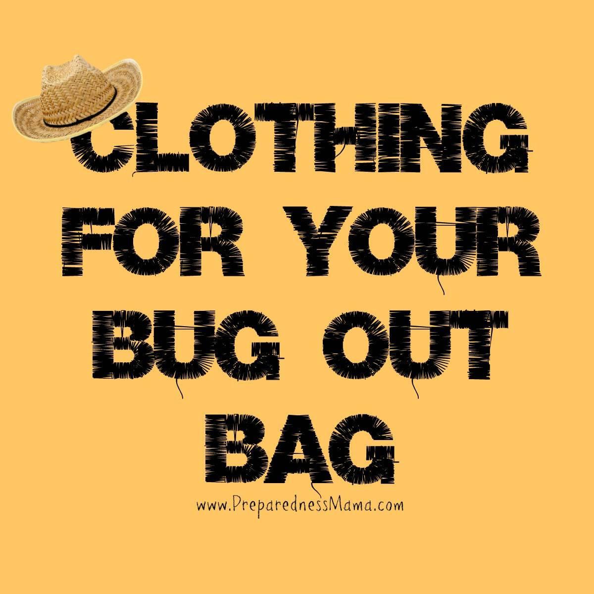 Clothing for your Bug out Bag | PreparednessMama