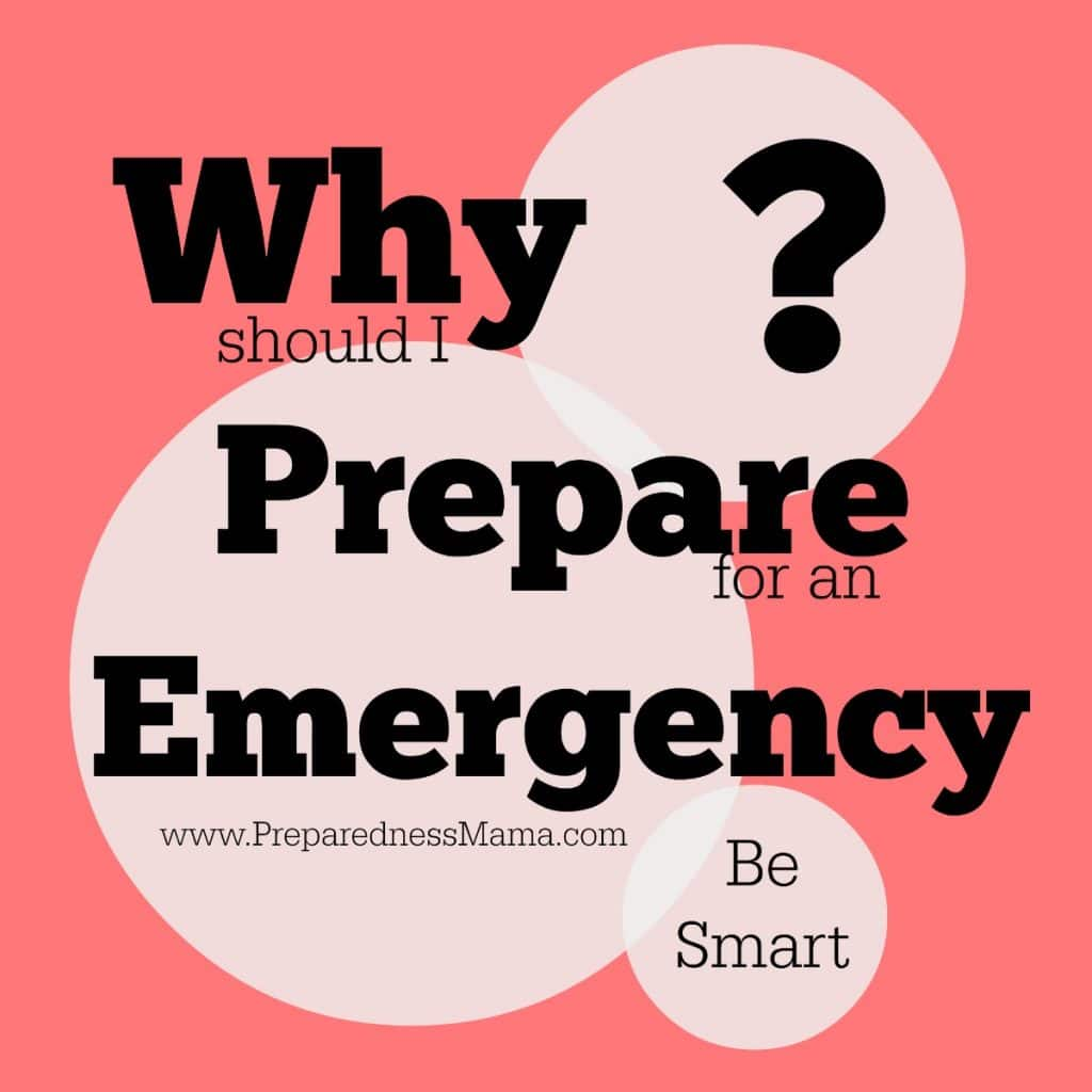 Why Should I Prepare For An Emergency Preparednessmama