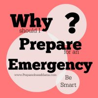 Why should I prepare for and emergency? | PreparednessMama