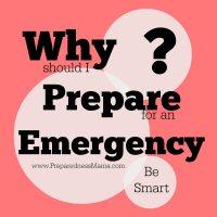 Why should I prepare for and emergency? | PreparednessMama