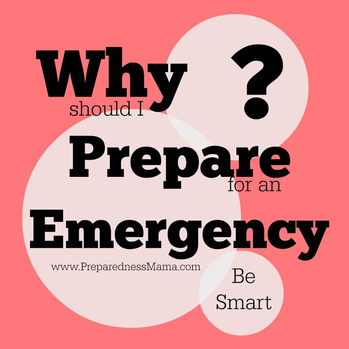 Why should I prepare for an emergency? | PreparednessMama