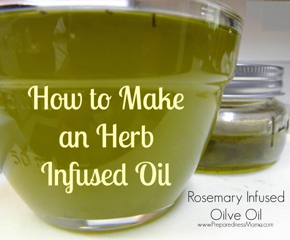 How To Make An Herb Infused Oil Preparednessmama