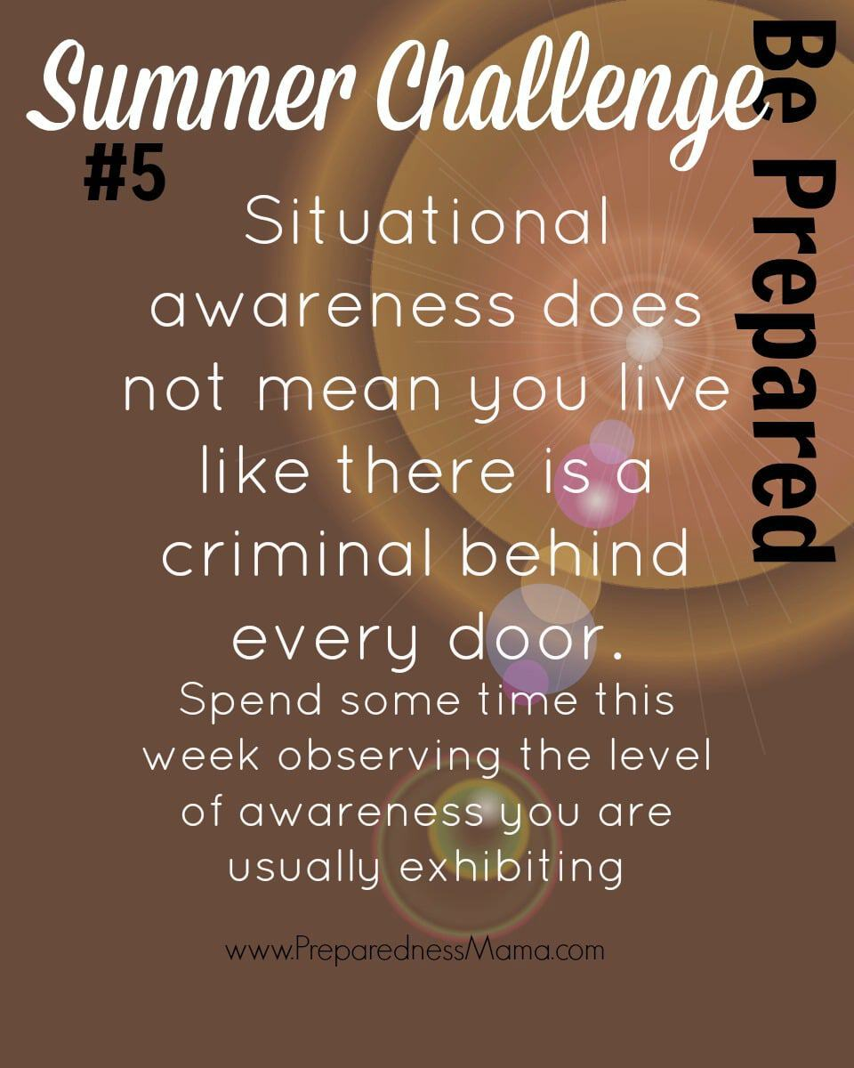 Be Prepared Summer Challenge Wk 5 Situational Awareness