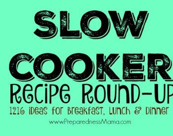 Slow cooker recipe roundup. 1216 ideas for breakfast, lunch & dinner | PreparednessMama