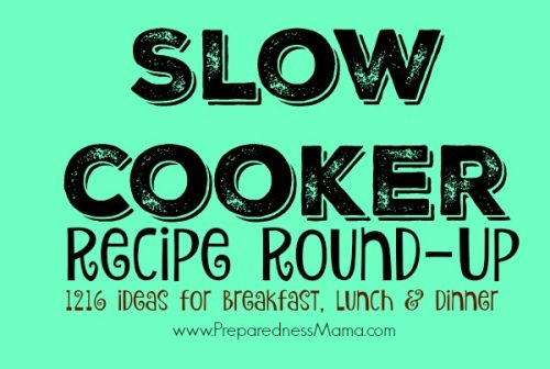 Slow cooker recipe roundup. 1216 ideas for breakfast, lunch & dinner | PreparednessMama