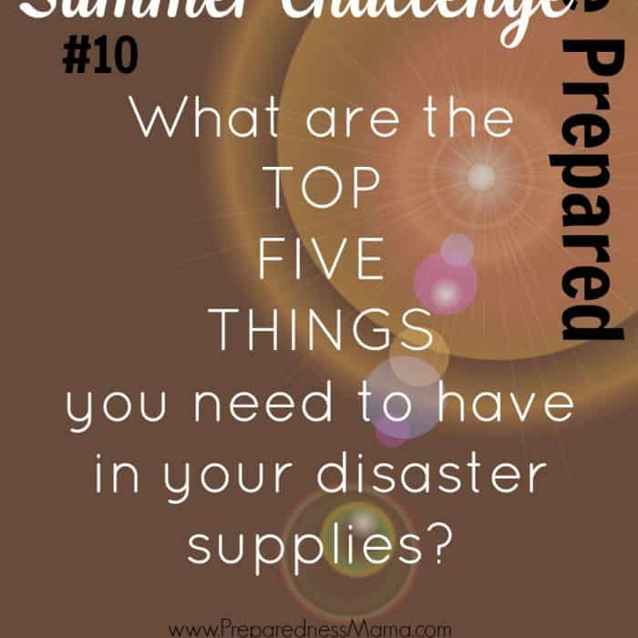 Be Prepared Summer Challenge Wk 10 – Disaster Supplies