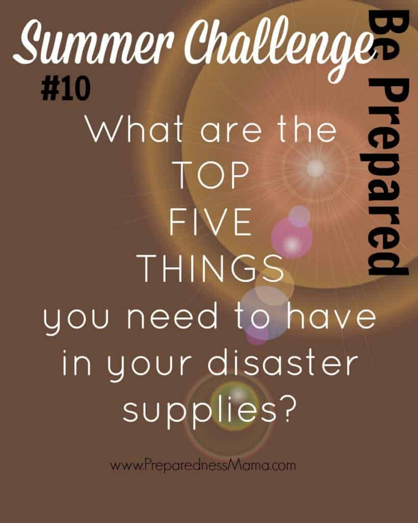 Be Prepared Summer Challenge Week 10 - Disaster Supplies | PreparednessMama