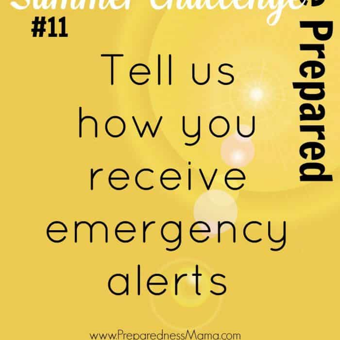 Be Prepared Summer Challenge Wk 11 – Emergency Alerts
