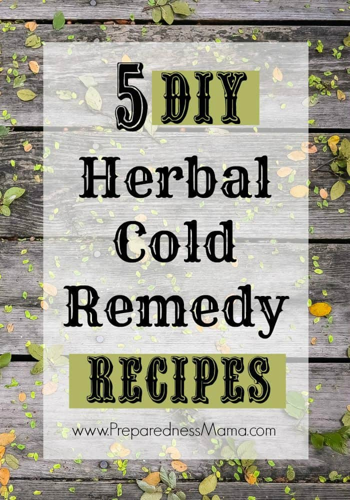 5 Herbal cold remedy recipes to make at home | PreparednessMama