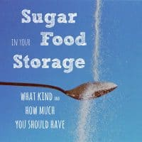 Sugar (in various forms) in your food storage. What kind should our store and how much do you need? | PreparednessMama