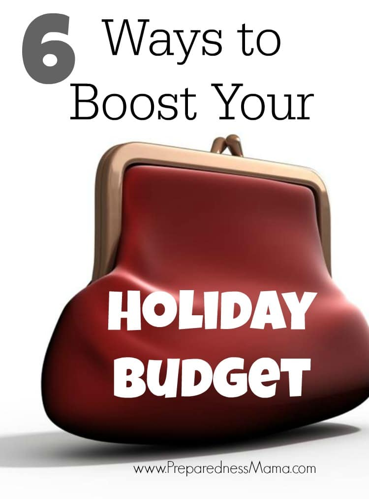 6 Ways to boost your budget this holiday season and beyond | PreparednessMama