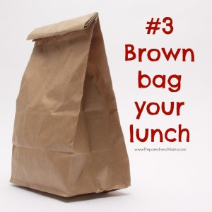 #3 Brown Bag It! Ways to save money in the budget | PreparednessMama