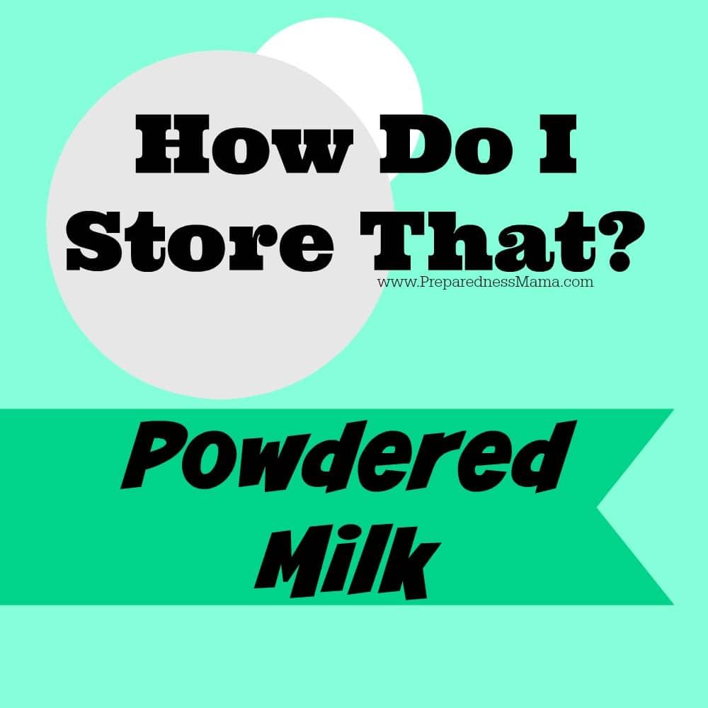 How do I store that? Powdered Milk | PreparednessMama