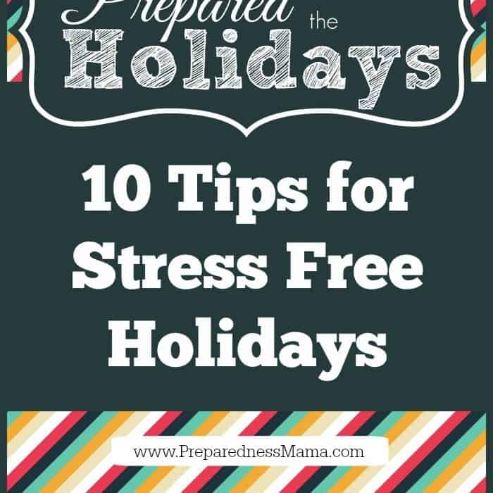 10 Tips for stress free holidays | PreparednessMama
