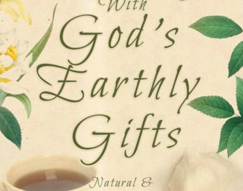 Healing with God's Earthly Gifts: Herbal & Natural Remedies by Kate Tietje  PreparednessMama