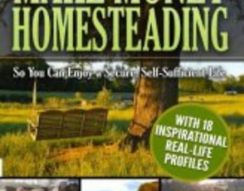 How to Make Money Homesteading by Tim Young | PreparednessMama