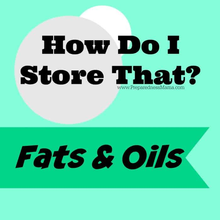How Do I Store That? Fats & Oils