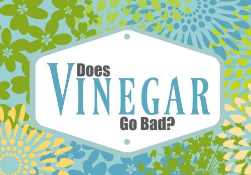 Does Vinegar Go Bad and Other Vinegar Questions