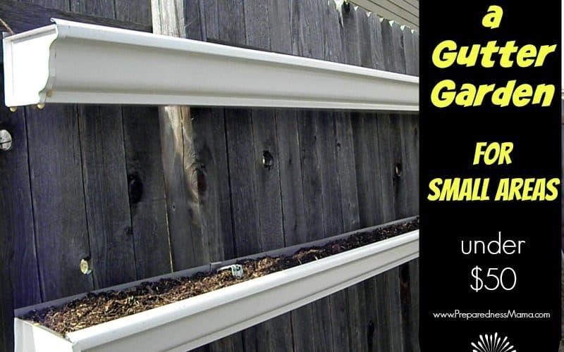 Gutter Garden Tips. Make one for Under $50   PreparednessMama