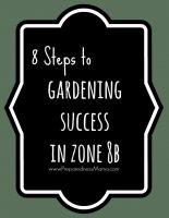 8 Steps to Gardening Success in Zone 8 | PreparednessMama