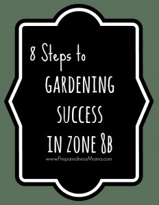 8 Steps to Gardening Success in Zone 8 | PreparednessMama