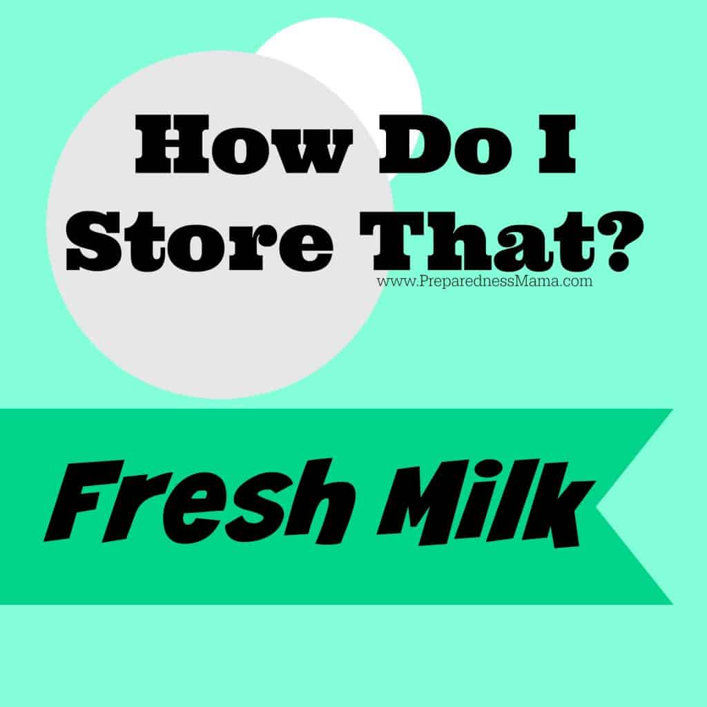 How Do I Store That? 5 quick tips to store fresh milk | PreparednessMama