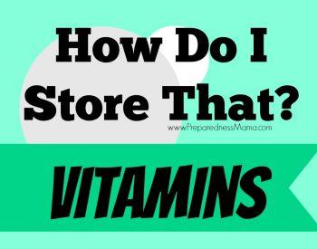 How Do I Store That? Vitamins