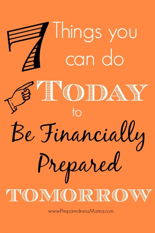 7 Things you can do to Today to Be Financially Prepared tomorrow | PrepardnessMama