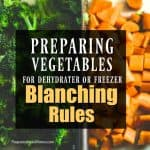 Preparing Vegetables for Dehydrator or Freezer: Blanching Rules