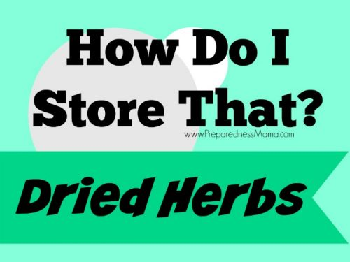How Do I Store That? Storing Dried herbs | PreparednessMama