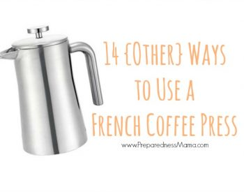 14 {Other} Uses for a French Coffee Press | PreparednessMama